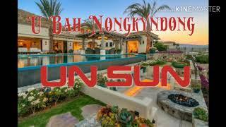 UN SUN ||||U Bah Nongkyndong|||| UN SUN MUSIC GROUP