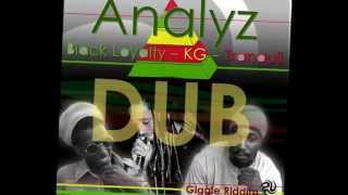 Analyz Dub Version - Black Loyalty, KG, Tranquil - Giggle Riddim Third Eye Tribe Music Pub.