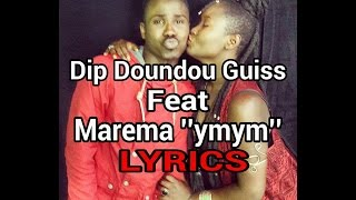 Dip doundou guiss Ft Marema ''ymym'' (Lyrics)