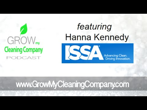 ISSA- THE Cleaning Company Industry Association & Growing YOUR Cleaning Company