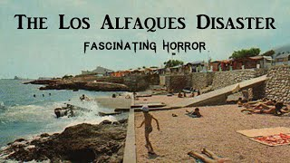The Los Alfaques Disaster | Historic Disaster Documentary | Fascinating Horror
