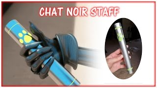 Cosplay Construction: Chat Noir's Baton/Staff