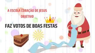 BOAS FESTAS | Escola Coração de Jesus - OBJETIVO