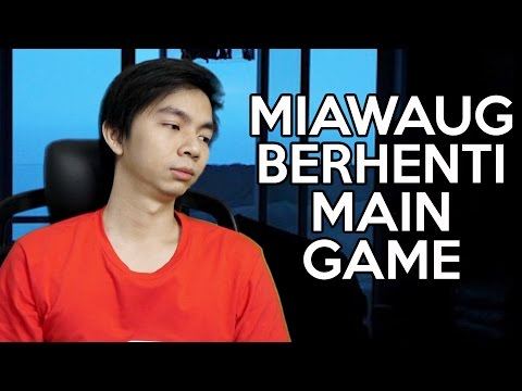 MiawAug Berhenti Main Game.