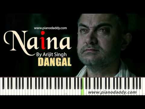 Naina (Dangal) Arijit Singh Piano Tutorial ~ Piano Daddy