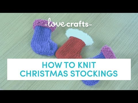How to Knit | Christmas Stockings by Amanda Berry