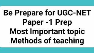 Methods of teaching (teaching methodology) UGC-NET Paper 1 prep by Be Prepare for UGC-NET