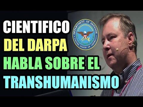 Cientifico Del Darpa Habla Sobre El Transhumanismo.
