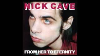 Nick Cave & The Bad Seeds - From Her To Eternity (1987 Version) [HD]