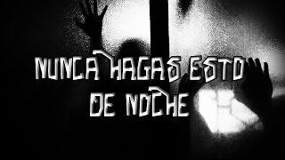 ¡NUNCA HAGAS ESTO DE NOCHE!