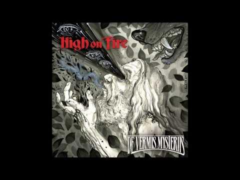 High On Fire - De Vermis Mysteriis - Full Album