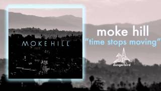 Watch Moke Hill Time Stops Moving video
