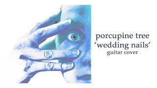 (PORCUPINE TREE) Wedding Nails Cover