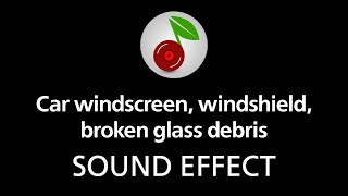 Car windscreen, windshield, broken glass debris, sound effect