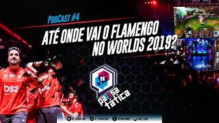 ATÉ ONDE VAI O FLAMENGO NO WORLDS 2019? - Pausa Tática Podcast #4