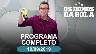 Os Donos da Bola - 19/09/2019 - Programa completo