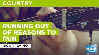Running Out Of Reasons To Run : Rick Trevino | Karaoke with Lyrics