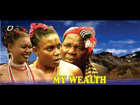 My Wealth  -  Nigeria Nollywood Movie