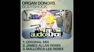 Organ Donors - Bodyshock (James Alan Remix)
