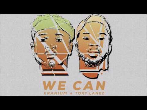 Kranium x Tory Lanez -  We Can [CLEAN]