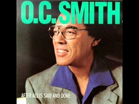 O C  Smith   After All Is Said & Done