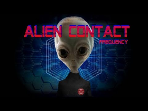 ALIEN CONTACT Frequency - ET Greys Nordics  Pleiadians 4th Kind Encounters Abduction