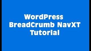 how to use WordPress Breadcrumb NavXT Plugin Full Tutorial