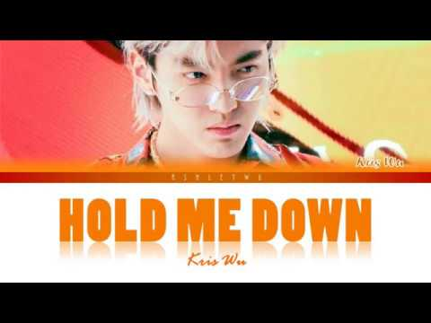 Kris Wu - Hold Me Down (Colour Coded Lyrics)