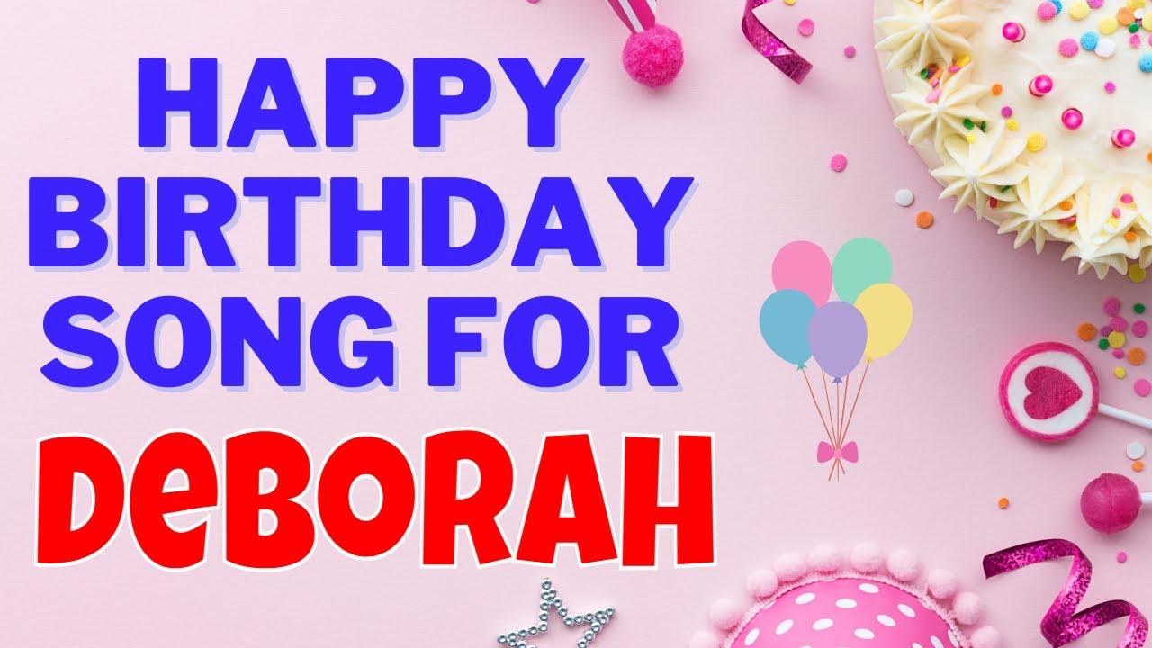 Happy Birthday Deborah Song   Birthday Song for Deborah   Happy Birthday Deborah Song Download