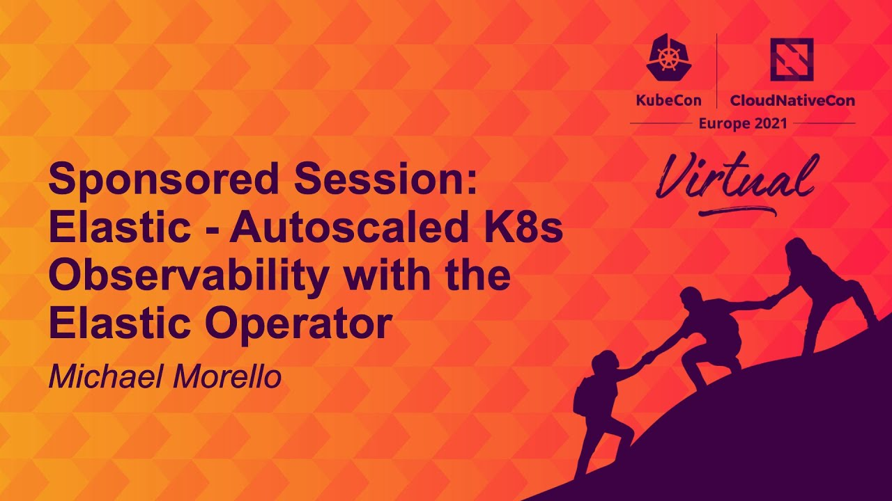 Elastic - Autoscaled K8s Observability with the Elastic Operator