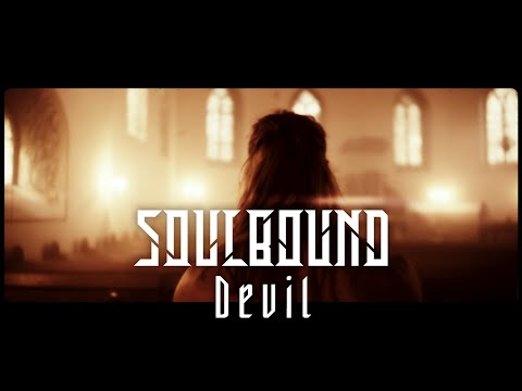 Soulbound – Devil (Official Video)