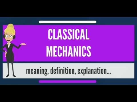 What is CLASSICAL MECHANICS? What does CLASSICAL MECHANICS mean? CLASSICAL  MECHANICS meaning