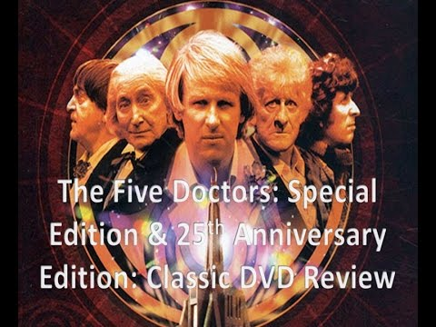 Doctor Who - The Five Doctor's: Special Edition & 25th Anniversary Edition - Classic DVD Review