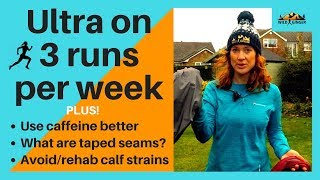 How to train for an ultra marathon with only 3 runs a week (PLUS more Q&A!)