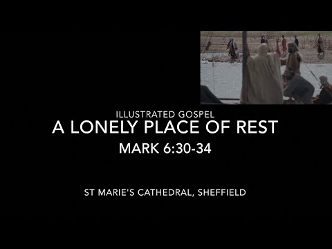 Illustrated Gospel of St Mark / A Lonely Place to Rest / Mark 6:30-34 /
