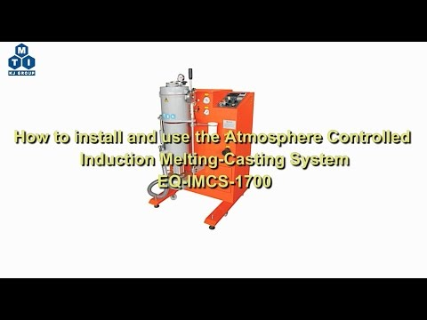 EQ-IMCS-1700 -- 1700ºC Max. Atmosphere Controlled Induction Melting-Casting System