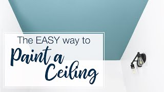 How to Easily Paint a Ceiling