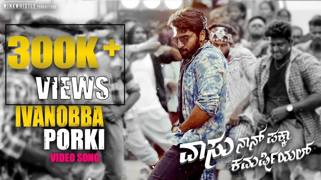 Download Vaasu Naan Pakka Commercial - Ivanobba Porki Hd Video song   Anish Tejeshwar   Nishvika N