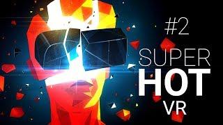 SuperHot VR #2