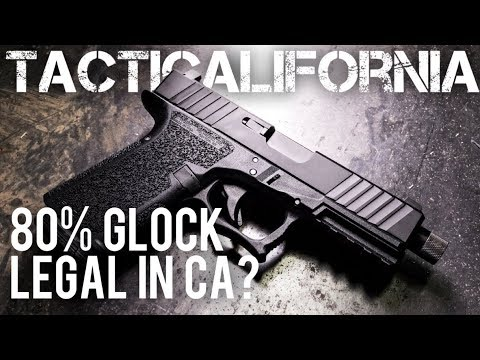 CAN YOU LEGALLY BUILD AN 80% GLOCK IN CA? - YouTube