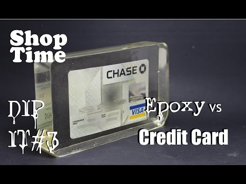 Dip It #3 : Epoxy vs Credit Card