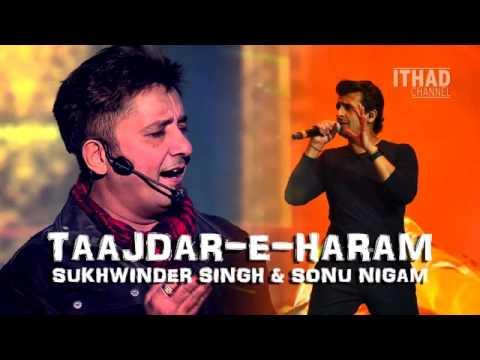 Taajdar.e.haram (by sukhwinder singh & sonu nigam