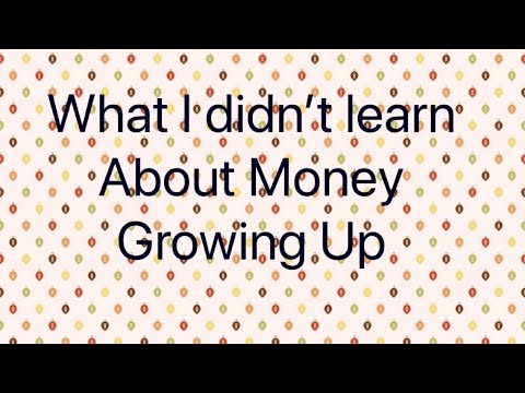 What I didnt learn about money growing up