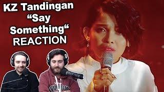 """""""KZ Tandingan - Say Something"""" Singers Reaction"""