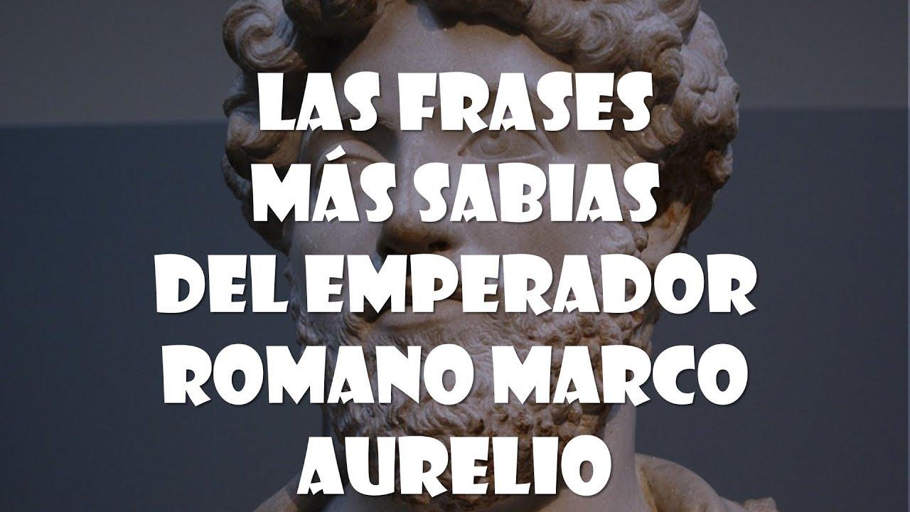 Las Frases Más Sabias Del Emperador Romano Marco Aurelio