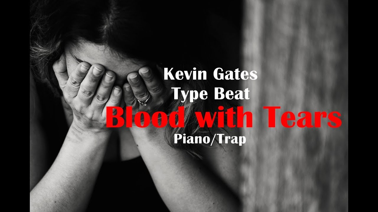 Blood With Tears~(Sad Piano/Kevin Gates Type Beat)*HOT