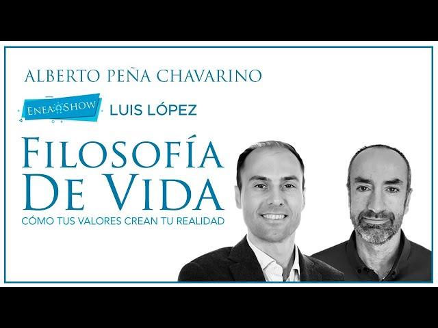 Filosofía de Vida: cómo tus valores crean tu realidad | Luis López