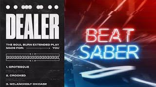 Dealer - Crooked (BEAT SABER)
