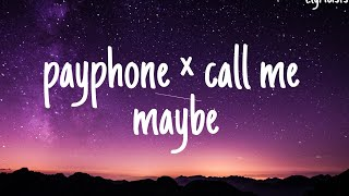 Payphone x call me maybe - Anthem Light Mashup ( lyrics video ) iam at payphone