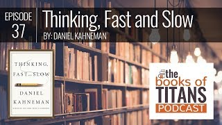 #37: Thinking, Fast and Slow by Daniel Kahneman